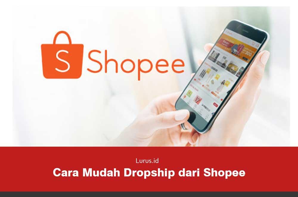 Ternyata Begini Cara Dropship Di Shopee Online Paling Lengkap